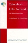Colombia's Killer Networks: The Military-Paramilitary Partnership and the U.S