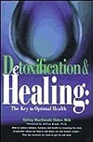 Detoxification & Healin: The Key to Optimal Health