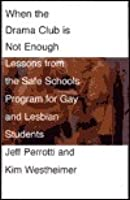 When the Drama Club is Not Enough: Lessons from the Safe Schools Program for Gay and Lesbian Students