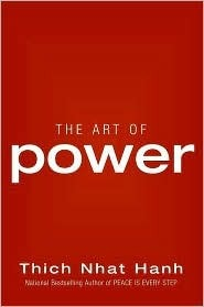 Thich Nhat Hanh - The Art of Power