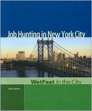 Job Hunting in New York City 2005 ed - wetfeet