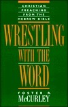Wrestling with the Word: Christian Preaching from the Hebrew Bible