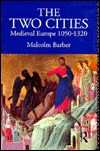 The Two Cities: Medieval Europe 1050-1320