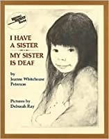 I Have a Sister, My Sister Is Deaf
