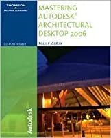 Mastering Autodesk Architectural Desktop 2006 [With CDROM]