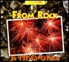 From Rock to Fireworks: A Photo Essay