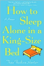 How to Sleep Alone in a King-Size Bed: A Memoir by Theo ...