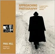 Approaching Photography: 'A Seminal Work...Revised and Updated'