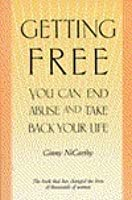 Getting Free: You Can End Abuse and Take Back Your Life