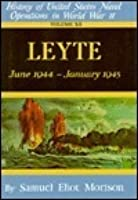 History of US Naval Operations in WWII 12: Leyte 6/44-1/45