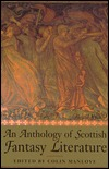 An Anthology of Scottish Fantasy Literature by Colin Manlove