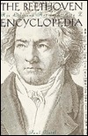 The Beethoven Encyclopedia: His Life and Art from A to Z