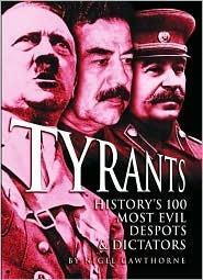 Tyrants History's 100 Most Evil Despots & Dictators