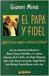 El Papa y Fidel: Que Futuro Espera a America Latina? Gianni Minà