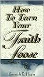 How to Turn Your Faith Loose