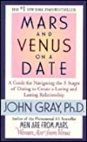 john gray 5 stages of dating A guide for navigating the 5 stages of dating to create a loving mars and venus on a date will help single men and mars and venus on a date author: john gray.