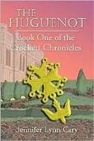 The Huguenot (The Crockett Chronicles, #1)