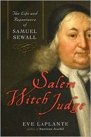 Salem Witch Judge  The Life and Repentance of Samuel Sewall