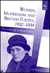 Women, Modernism and British Poetry, 1910-1939: Resisting Femininity