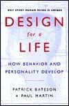 Design for a Life How Behavior