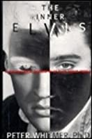 Inner Elvis: A Psychological Biography of ElvisAaron Presley