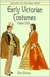 Early Victorian Costumes Paper Dolls by Tom Tierney