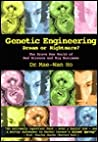 Genetic Engineering Dream Or Nightmare?: The Brave New World Of Science And Business