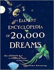 The Element Encyclopedia of 20,000 Dreams; The Ultimate A-Z to Interpret the Secrets of Your Dreams