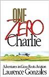 One Zero Charlie: Adventures in Grass Roots Aviation