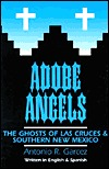 Adobe Angels: The Ghosts of Las Cruces & Southern New Mexico