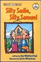 Silly Sadie, Silly Samuel: Ready-To-Read Level 2