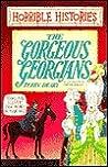 The Gorgeous Georgians (Horrible Histories)