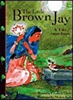 Little Brown Jay: A Tale from India