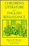 Children's Literature of the English Renaissance