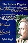 The Ardent Pilgrim: An Introduction to the Life and Work of Mohammed Iqbal