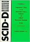Interviewer's Guide to the Structured Clinical Interview for Dsm-IV (R) Dissociative Disorders (Scid-D) (REV)