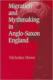 Migration and Mythmaking in Anglo-Saxon England
