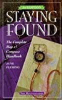 Staying Found The Complete Map /& Compass Book