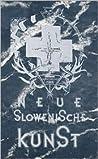Neue Slowenische Kunst/New Slovenian Art