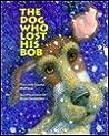 The Dog Who Lost His Bob