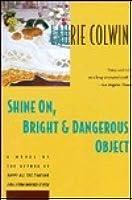 Shine On, Bright & Dangerous Object