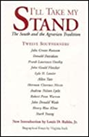 I'll Take My Stand: The South and the Agrarian Tradition
