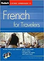 Fodor's French for Travelers (CD Package), 2nd Edition (Fodor's Languages/Travelers)