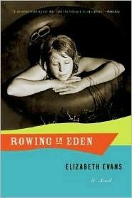 Rowing in Eden: A Novel
