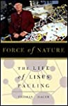 Force of Nature: The Life of Linus Pauling