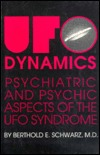 UFO-Dynamics: Psychiatric and Psychic Dimensions of the UFO Syndrome