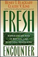 Fresh Encounter: Experiencing God in Revival and Spiritual Awakening