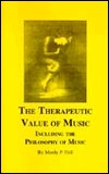 The Therapeutic Value of Music Including the Philosophy of Music