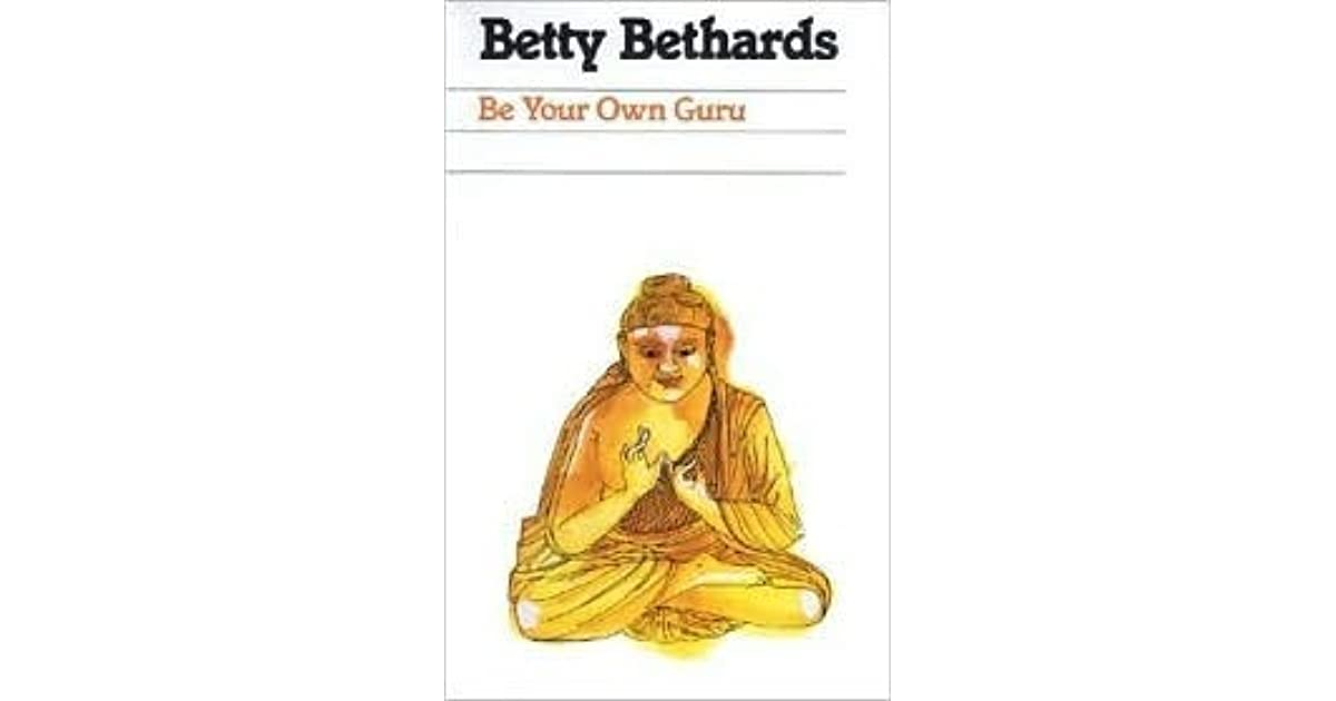Be Your Own Guru By Betty Bethards