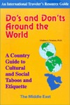 Do's and Dont's Around the World-Middle East: A Country Guide to Cultural and Social Taboos and Etiquette-The Middle East